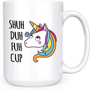 Shuh Duh Fuh Cup - Funny 15oz Deluxe Double-Sided Coffee Tea Mug