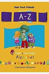 A–Z Fruit & Vegetable Alphabet (Best Food Friends) Kindle Edition