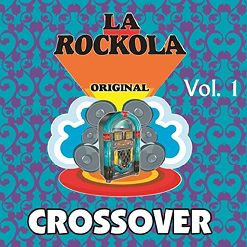 La Rockola Crossover, Vol. 1 by Various artists on Amazon Music - Amazon.com