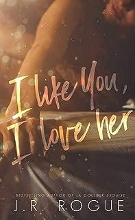 I Like You, I Love Her: A Novel