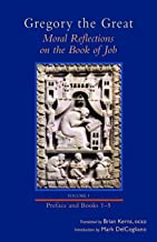 Moral Reflections on the Book of Job, Volume 1: Preface and Books 1-5 (Cistercian Studies)