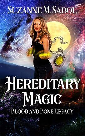 Hereditary Magic (Blood and Bone Legacy Book 1)
