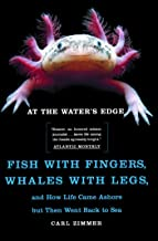 At the Water's Edge: Fish with Fingers, Whales with Legs, and How Life Came Ashore but Then Went Back to Sea (English Edition)