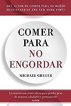 Comer para no engordar: La ciencia más innovadora para perder peso de manera saludable y permanente (Spanish Edition)