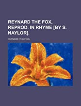 Reynard the Fox, Reprod. in Rhyme [By S.