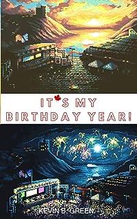 """It's My Birthday Year!"""