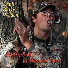 Pretty Bad At Hunting Deer