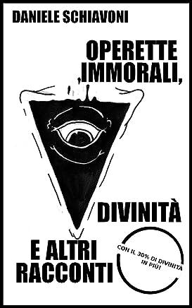 Operette immorali, divinità e altri racconti