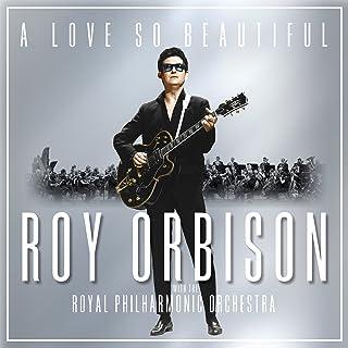 A Love So Beautiful: Roy Orbis