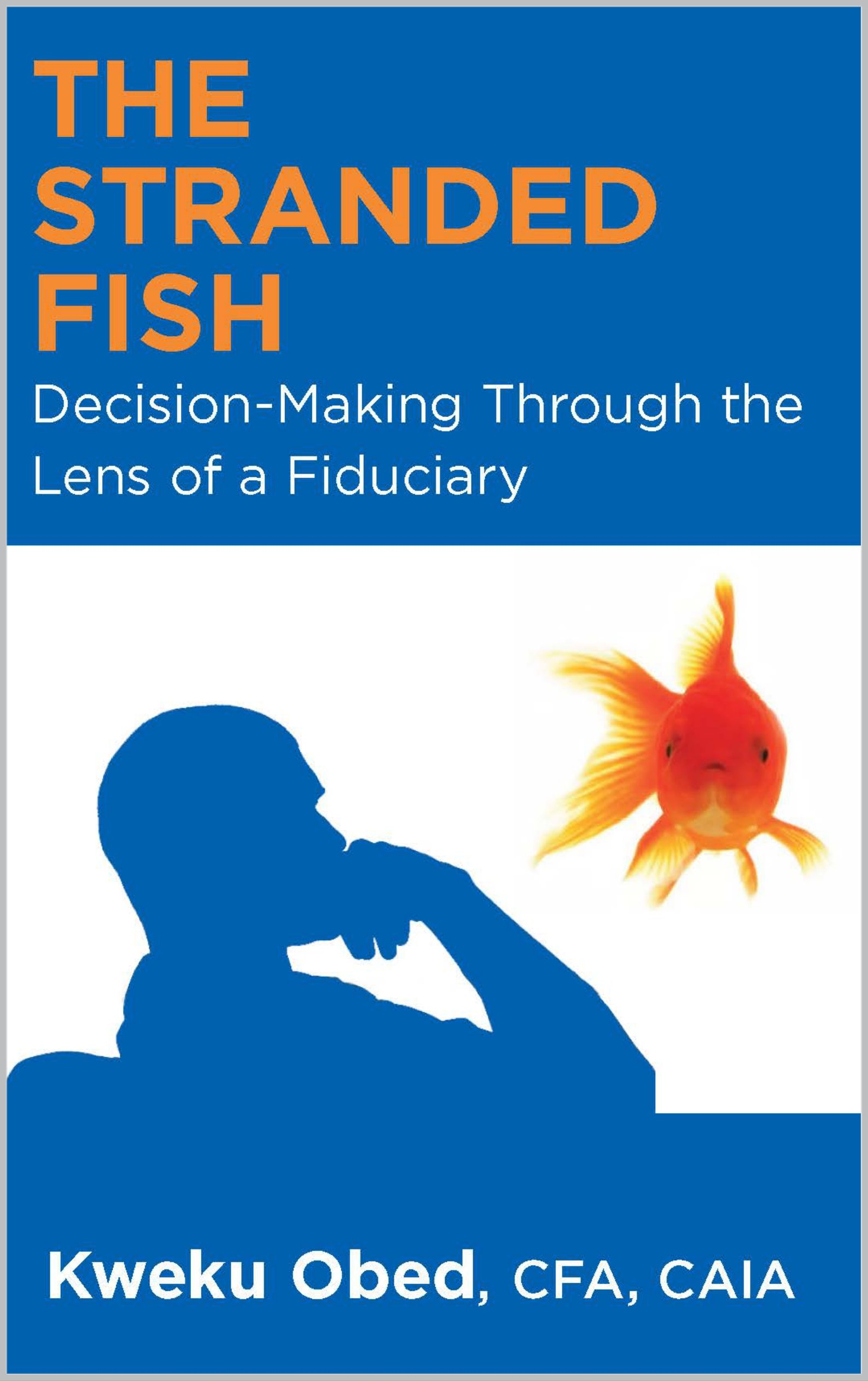 The Stranded Fish: Decision-Making Through the Lens of a Fiduciary