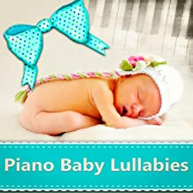 Piano Baby Lullabies – Soothing and Relaxing Piano for Baby Sleep, Therapy Sleep Music, Insomnia Cure, Lullaby & Goodnight