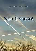 Non ti sposo! (Italian Edition)