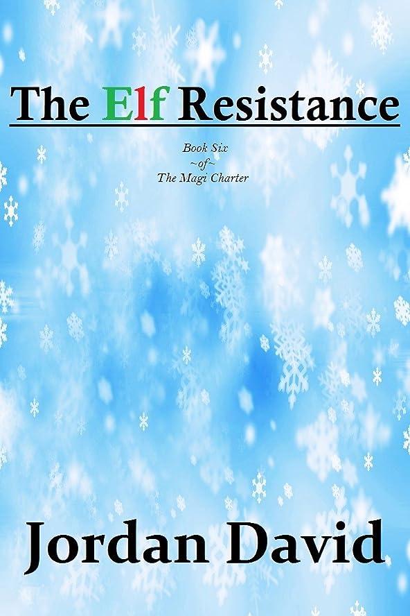ディベートロッジ食い違いThe Elf Resistance - Book Six of the Magi Charter (English Edition)