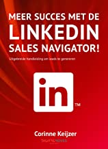 Meer succes met de LinkedIn Sales Navigator!: Uitgebreide handleiding om leads te genereren