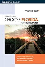 Choose Florida for Retirement, 4th: Information for Travel, Retirement, Investment, and Affordable Living (Choose Retirement Series)
