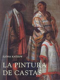 La Pintura De Castas / Casta Paintings: Representaciones Raciales En El Mexico Del Siglo XVIII (Spanish Edition)