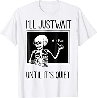 I'll Just Wait until It's Quiet Funny Teacher Halloween Gift