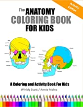 The Anatomy Coloring Book For Kids: A Coloring and Activity Book For Kids PDF