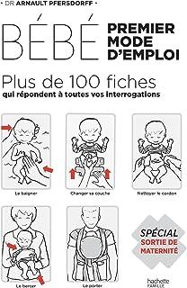 Bébé : premier mode d'emploi : Spécial Sortie de maternité (Grossesse et parenting)