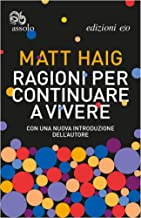 Ragioni per continuare a vivere (Italian Edition)