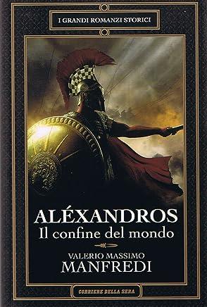 Aléxandros - Il Confine Del Mondo