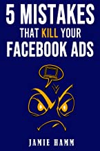5 Mistakes That Kill Your Facebook Ads