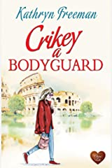 Crikey a Bodyguard: A fun heart-warming read. Perfect for Summer! Kindle Edition