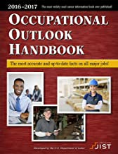 Occupational Outlook Handbook 2016-2017 Edition: The Most Accurate and Up-To-Date Facts on All Major Jobs (Occupational Outlook Handbook (Paper-Jist))