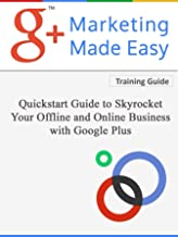 Google+ Marketing Made Easy