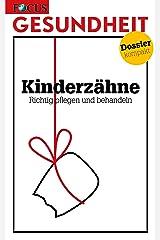 Kinderzähne: Richtig pflegen und behandeln Kindle Ausgabe