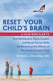 Reset Your Child's Brain: A Four-Week Plan to End Meltdowns, Raise Grades, and Boost Social Skills by Reversing the Effect...