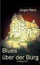 Blues über der Burg: Ein Bayern-Krimi