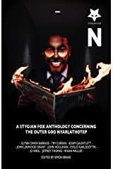 N: A Stygian Fox Anthology Concerning the Outer God Nyarlathotep Kindle Edition