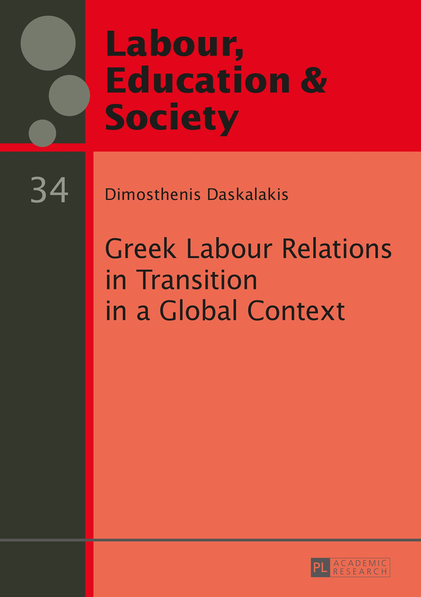Greek Labour Relations in Transition in a Global Context (Arbeit, Bildung und Gesellschaft / Labour, Education and Society Book 34)