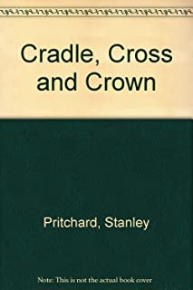 Cradle, Cross and Crown