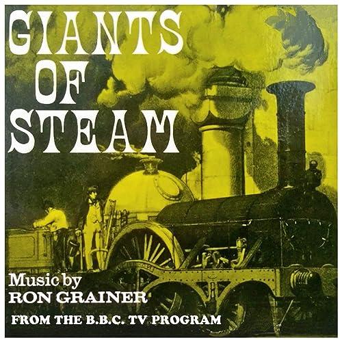 Giants of Steam (Original TV movie soundtrack) de Ron Grainer ...