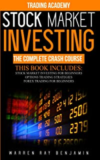 Stock market investing: The Complete Crash Course - This book includes: Stock Market Investing for beginners + Options Tra...