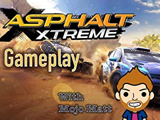 Asphalt Xtreme Gameplay With Mojo Matt