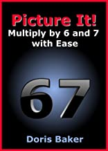 Picture It! Mutliply by 6 and 7 with Ease