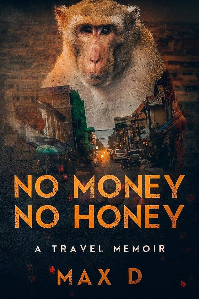 奇跡処方嫌がらせNo Money No Honey: A Travel Memoir