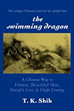 The Swimming Dragon: A Chinese Way to Fitness, Beautiful Skin, Weight Loss, and High Energy