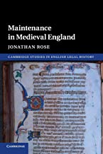 Maintenance in Medieval England (Cambridge Studies in English Legal History)