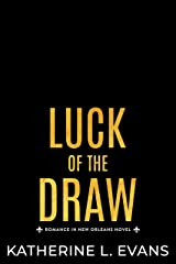 Luck of the Draw: A Small Town Southern Veteran Romance (Romance in New Orleans: A Small Town Southern Romance Series Book 2) Kindle Edition