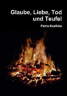 Glaube, Liebe, Tod und Teufel (German Edition)