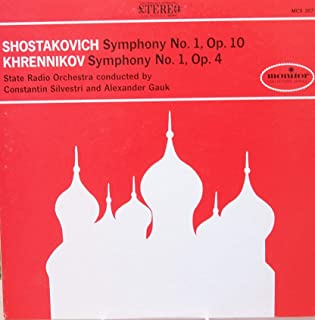 Dmitri Shostakovich: Symphony No. 1, Op. 10 ~ Tikhon Khrennikov: Symphony No. 1 in B-FLAT Major, Op. 4 ~~ State Radio Orchestra Conducted By Alexander Gauk & Constantin Silvestri ~~ Monitor MCS 2077