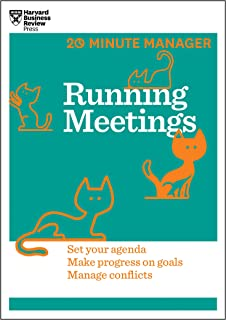 Running Meetings (HBR 20-Minute Manager Series): Lead with Confidence, Move Your Project Forward, Manage Conflicts