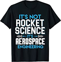 It's Not Rocket Science It's Aerospace Engineering T-Shirt