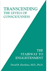 Transcending the Levels of Consciousness: The Stairway to Enlightenment Kindle Edition