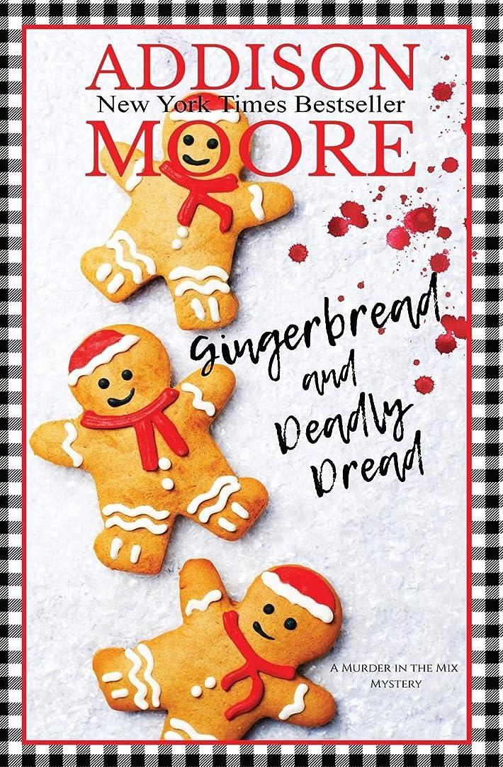 無効にする教科書間接的Gingerbread and Deadly Dread (MURDER IN THE MIX)