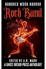 Rock Band: An Anthology of Music-Inspired Dark Microfiction (Hundred Word Horror) Kindle Edition
